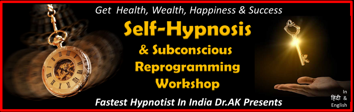 Book Online Tickets for  Self-Hypnosis Workshop, Goa. Subconscious Mind & Self Hypnosis Workshop Reprogram Yourself For Health,Welath,Happiness,& Missive Success. Learn To Use Subconscious Mind Power & Self-Hypnosis in every area of life. What is Subconscious Mind ? We have 2 Minds Conscious
