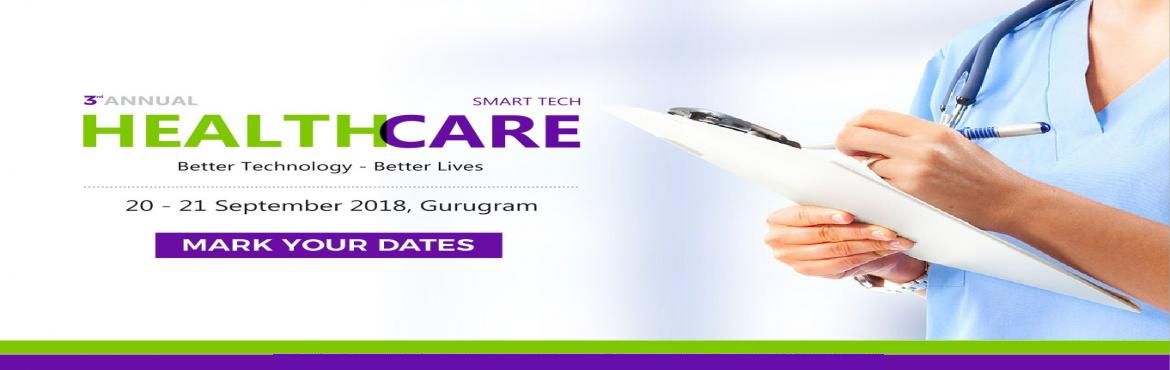 Book Online Tickets for Healthcare Conference in India - Smart T, Gurugram. We are happy to update you that Smart Tech Healthcare, scheduled on 20 – 21 September 2018, Delhi, India is building up at a rapid pace. With just one month to go for the conference. We suggest you to block your seat for participation at t