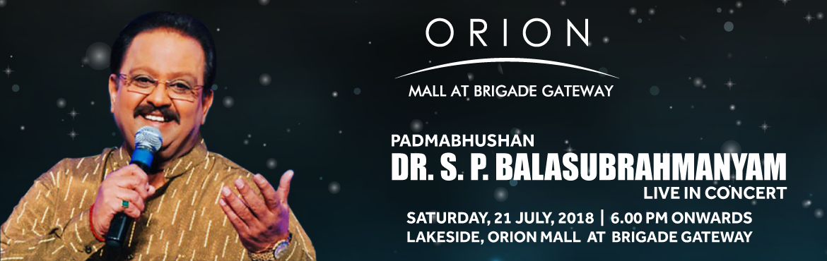 S.P.Balasubrahmanyam Live in Concert in Bengaluru at Lake-Side Orion Mall on 21st Jul 2018. Hurry! Book your tickets for the upcoming live performance