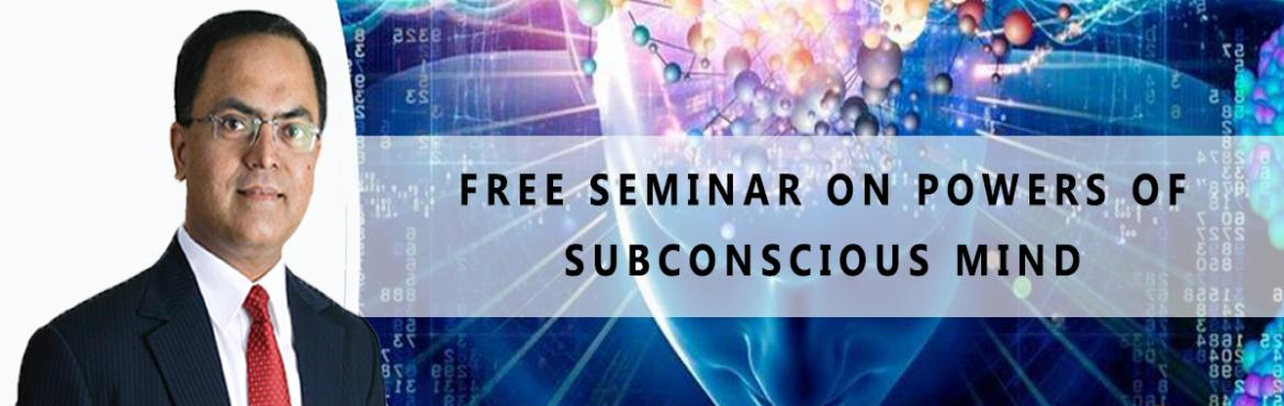 Book Online Tickets for Free Seminar on Powers of Subconscious M, Pune.   ABOUT THE PROGRAM    Unleash the power of your subconscious mind for health,wealth and happiness \