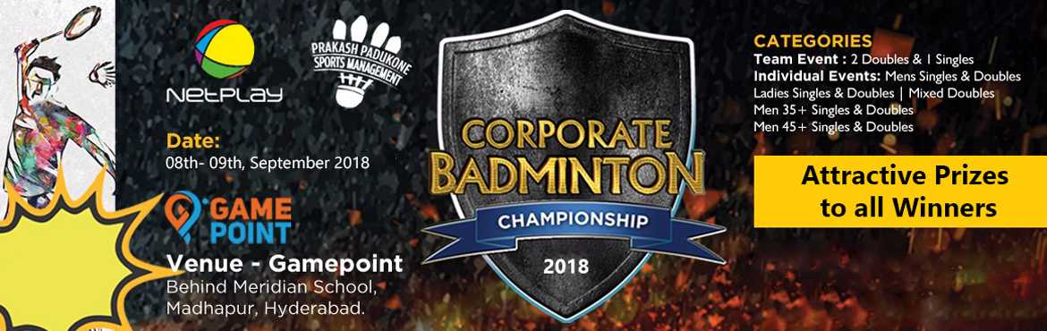 Book Online Tickets for Corporate Badminton Championship 2018 by, Hyderabad. Netplay Sports and Prakash Padukone Sports Management is organising Corporate Badminton Championship in Hyderabad on 08th and 09th September 2018. The Championship will consist of team and individual events.   Rules  All Team & Individual m