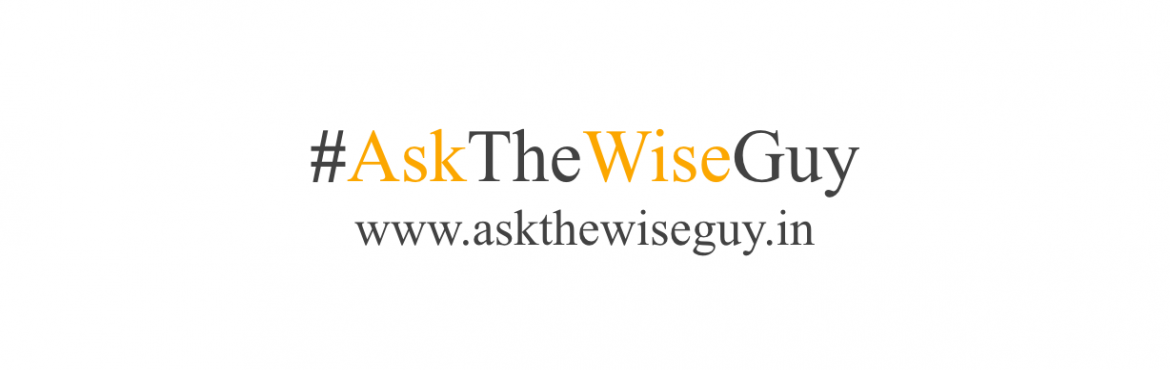 Book Online Tickets for AskTheWiseGuy - Passive Income Workshop, New Delhi.   What a day it would be when you are free of all your money worries, unconditionally? Upon analysing the most undisclosed secrets of the financial industry, I wish to share them with the world. #AskTheWiseGuy is helping entrepreneurs and profes