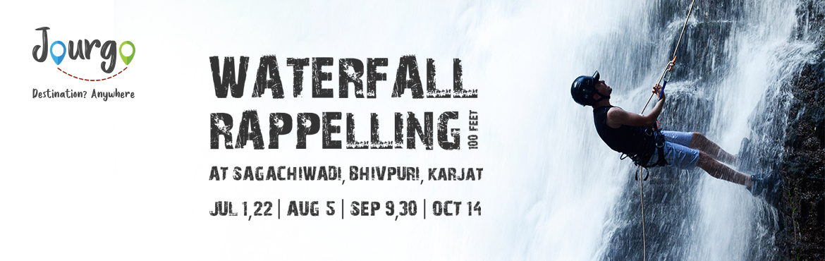 Book Online Tickets for WATERFALL RAPPELLING (100 feet) at SAGAC, Mumbai.  This Monsoon, let it not be just about the rains... Remember Waterfall!Jourgohas organized Waterfall Rappelling at Sagachiwadi, Bhivpuri, Karjat.   Batch 01: 01 July 2018 Batch 02: 22 July 2018 Batch 03: 5 August
