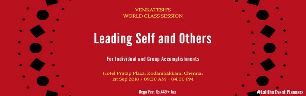 Book Online Tickets for Leading Self and Others - Chennai, Chennai.  Venkatesh is an Human Resources professional and a researcher in Leadership. He has written 3 critically acclaimed self-help books on leadership and greatness.  \