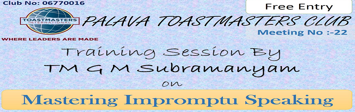 Book Online Tickets for Palava Toastmaster Meeting- 22, Dombivli. What is this about? Toastmasters enables you to devlop your communication and leadership skills. What do we do? We deliver speeches, take up leadership roles, Invite special faculties to give training and use theme of the day to get awareness on new