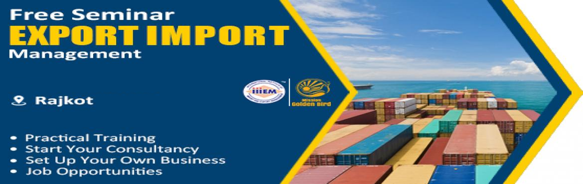 Book Online Tickets for Start and Set up Your Own Import and Exp, Rajkot. TOPICS TO BE COVERED:- OPPORTUNITIES in Export-Import Sector- MYTHS vs REALITIES about Export- GOVERNMENT BENEFITS ON EXPORTS- HOW TO MAXIMIZE YOUR PROFITS