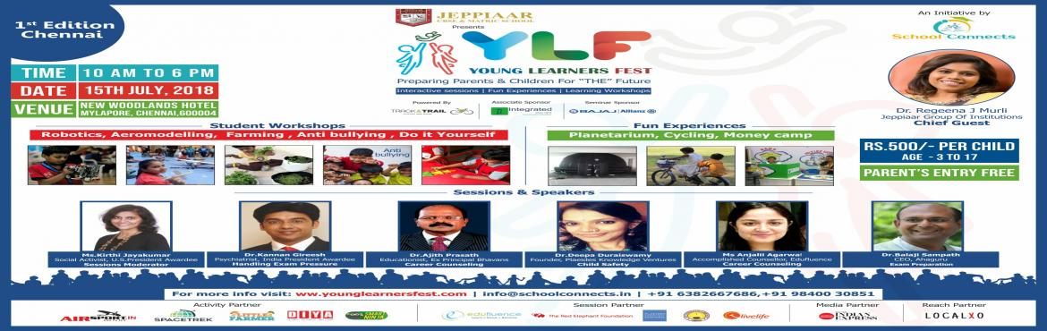 Book Online Tickets for Young Learners Fest, Chennai. A one day learning and fun fest for Parents and Kids alike. An insightful & applicable workshop will help moms and dads understand solutions for todays parenting challenges Speaker Sessions including Career options, Child safety, Competitiv