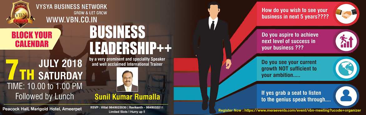 Book Online Tickets for Business Leadership Training, Hyderabad. How to take your existing business to next level, expansion with results and newer approaches.  Profile of the Trainer: An Ace international Trainer and Strategic Leader par excellence- Mr SUNIL KUMAR, who has imparted thousands of training\'s and is