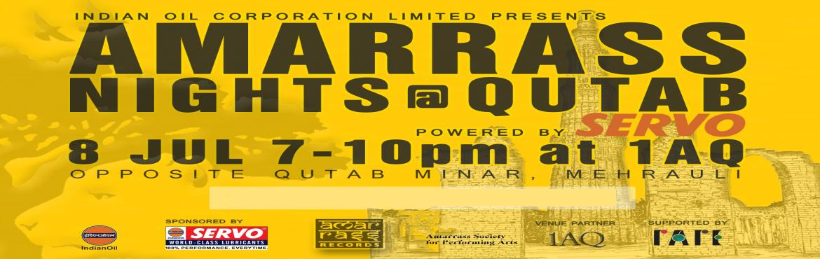 Book Online Tickets for Amarrass Nights @ Qutab, New Delhi. Announcing the relaunch of 'AMARRASS NIGHTS' at a new venue! Many of you are familiar with, and/or have attended, the culturally significant series of monthly performances at 'Amarrass Nights at Lodi'. The unexpected