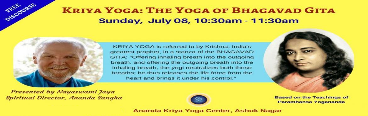 Book Online Tickets for Kriya Yoga: The Yoga of Bhagavad Gita, Pune.  Ananda Sangha Pune invites you to a FREE discourse on Kriya Yoga presented by ananda India\'s Spiritual Director, Nayaswami Jaya. We will explore the universality of the science of Kriya Yoga and its power to transform our lives, heal pain &