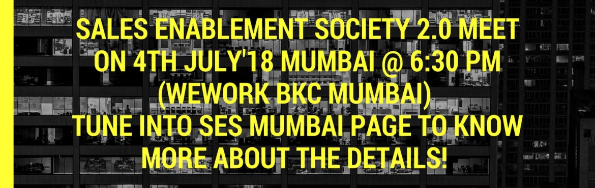 Book Online Tickets for Sales Enablement Society Mumbai Meet 2.0, Mumbai.  What is Sales Enablement Society? The Sales Enablement Society (SES) is a 501 C (3) volunteer organization focused on elevating the role of Sales Enablement in organizations worldwide through engagement, communication, research, and development