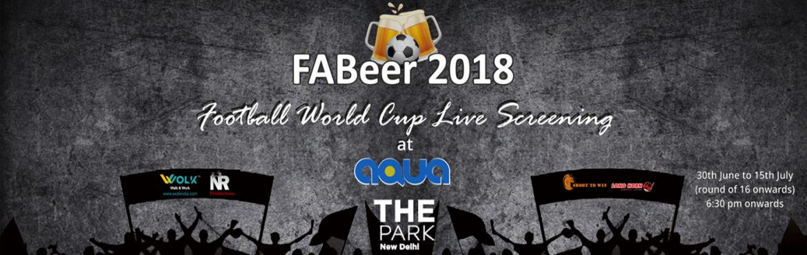 Book Online Tickets for FABeer - Fabulous Blend Of Football And , New Delhi. Afabulousblend offootball and beer - FABeer is here! Watch the screening of Football world cup Knockout Rounds Live and cheer for your favorite team at Aqua – The Park in New Delhi. But it isn't just all about this