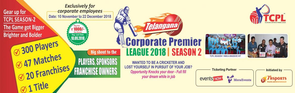 Book Online Tickets for Telangana Corporate Premier League 2018 , Hyderabad.  Are you bored of Corporate life and are looking for a break/refreshment? Flaunt your love for cricket and Re-discover your passion to play the game professionally.  The Telangana Corporate Premier League season 2, the exclusive T20 corpo