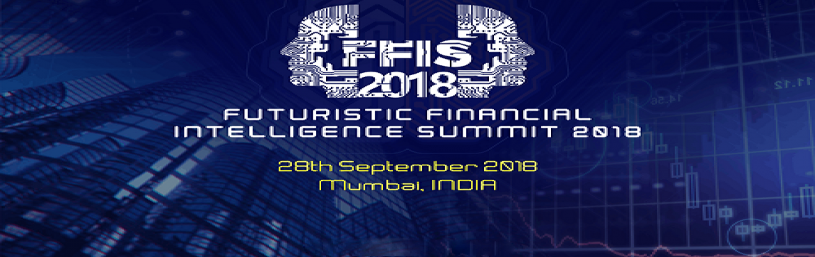 Book Online Tickets for Futuristic Financial Intelligence Summit, Mumbai. Financial institutions in India are now facing massive disruption. At a time when financial products and services are increasingly seen as homogenous, the emergence of AI, Blockchain, FinTech, RegTech, etc., has greatly contributed to the intensifica