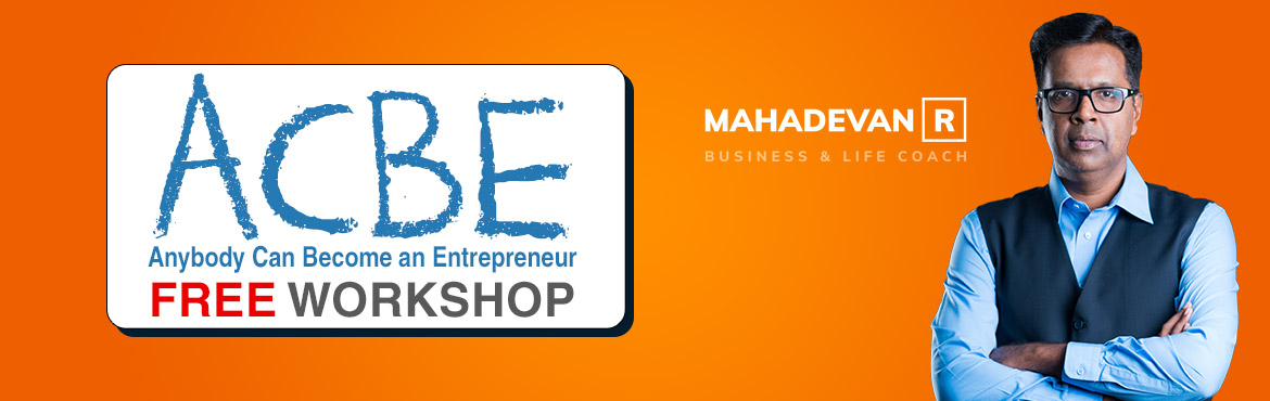 Book Online Tickets for Anybody Can Become an Entrepreneur - Wor, Mumbai.  ACBE is a 3 hours workshop about what it takes to be a successful entrepreneur. Nearly 90% of the businesses close shop in the first 3 years.Why is that ? People start a business with passion, but is that enough ? Learn the basics and create th