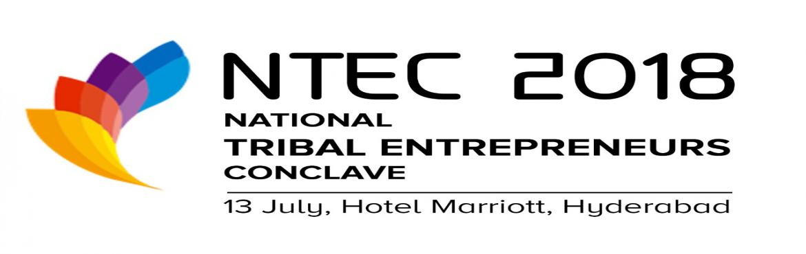 Book Online Tickets for National Tribal Entrepreneurs Conclave 2, Hyderabad.   National Tribal Entrepreneurs Conclave (NTEC) is a business and professional networking platform for the Tribal entrepreneurs of India. It provides an opportunity to bring together Dalit entrepreneurs from all over India to discuss important i