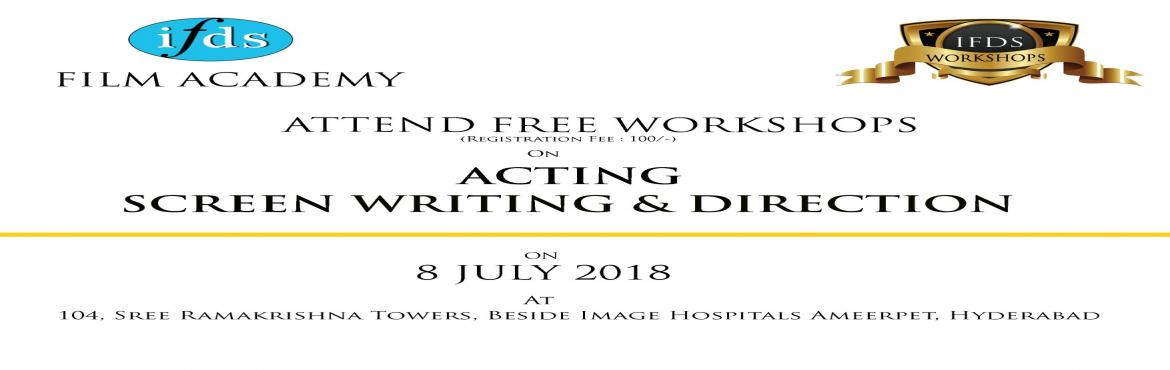 Book Online Tickets for FREE SCREEN WRITING and DIRECTION WORKSH, Hyderabad. IFDS FILM ACADEMY is conducting free workshop on 8 JULY 2018, from 1:00 PM to 5:00 PM   at our office 104, Sree Ramakrishna towers, Ameerpet, Hyderabad.     Content:   Story Stucture. Screenwriting techniques. Dialogue Writin