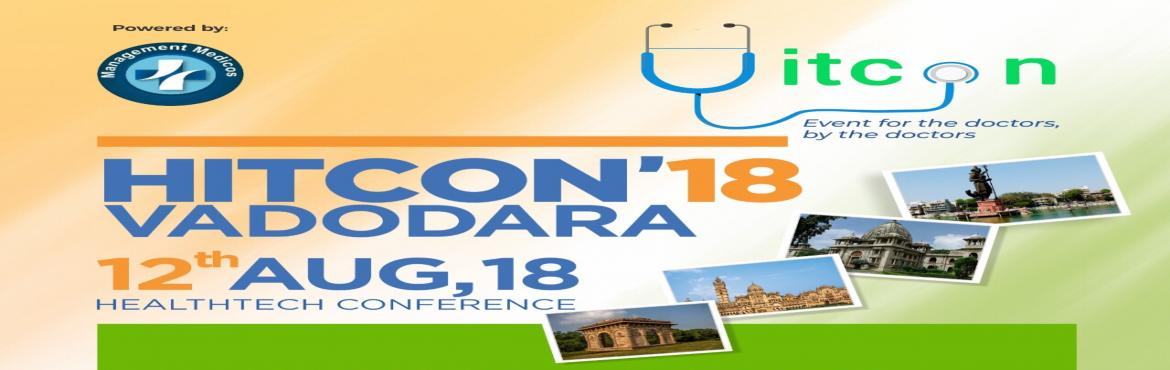 Book Online Tickets for HITCON VADODARA, Vadodara.  Dear Sir/Mam, After 3 block buster Hit-Hitcon in Ahmadabad we are coming with famous & most popular Healthcare Technology event of Gujarat, HITCON to Vadodara. Year after year there lots of developments happening in field of Healthcare Tec