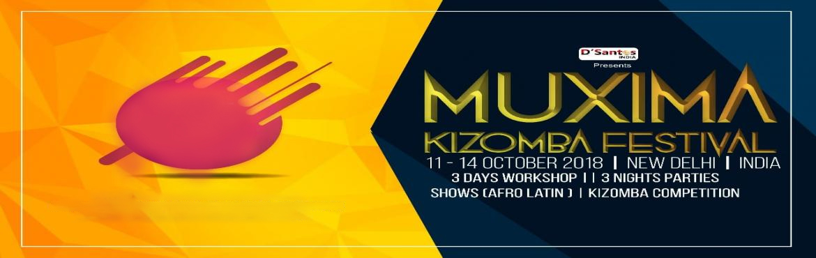 Book Online Tickets for Muxima kizomba Festival , New Delhi. Kizomba Dsantos India presentsMuxima kizomba festivalMain attraction - Eliza Sala Grand premier (First time in India) , New DelhiThe first pure kizomba event in India with lots of learning, laugh and parties.- 14+ hours of Workshops- 03 hours special