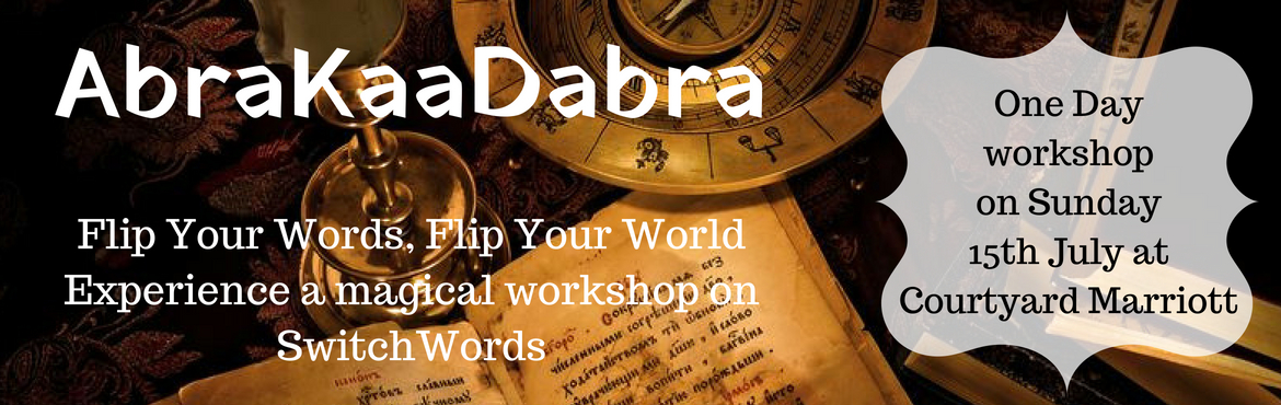 Book Online Tickets for AbraKaaDabra - Flip Your Words, Flip you, Mumbai.  AbraKaaDabra Flip Your Words, Flip Your WorldExperience a magical workshop on SwitchWords Who should do this workshop?  Are you wondering whether you should be doing this workshop or not? Read further to answer this question. If you are so