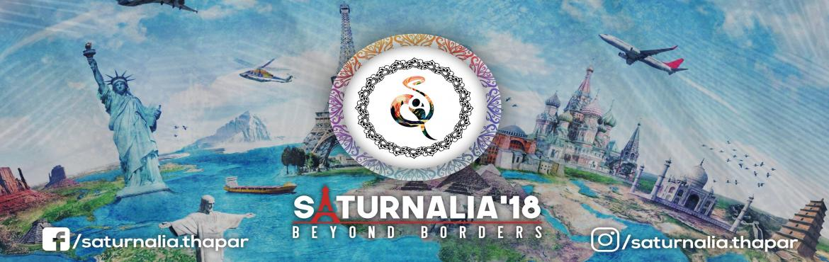 Book Online Tickets for Saturnalia@18, Patiala.   SATURNALIA is the Largest Techno-Cultural Fest of North India and a symbol of Pride for Thapar Institute of Engineering & Technology, Patiala. This Extravagant fest is a Perfect blend of Events, Competitions, Workshops, Gues