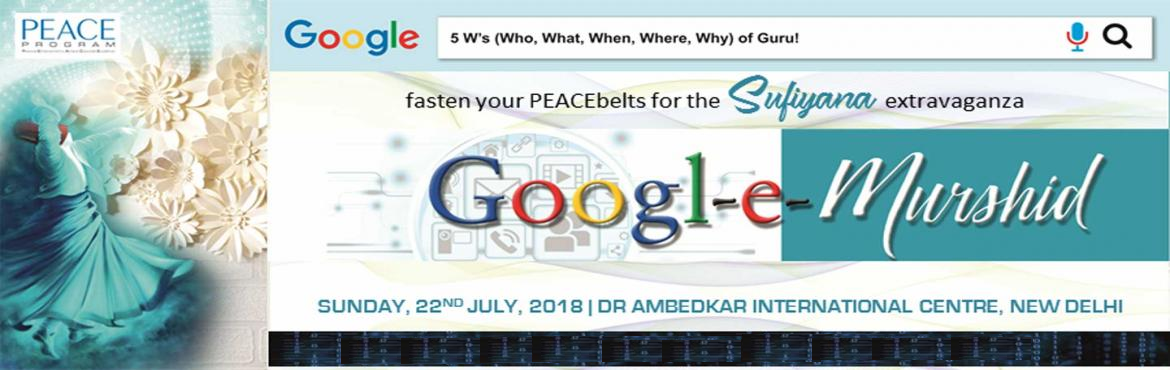 Book Online Tickets for PEACE Program - Googl-e-Murshid, New Delhi. DJJS' workshop wing, PEACE is all set to conduct its third mega edition of the 'Beyond Theory Sessions 2018', on Sunday, 22nd July. This one is the most sought after corporate workshop, with an exemplary theme of 'Googl-e-Murs