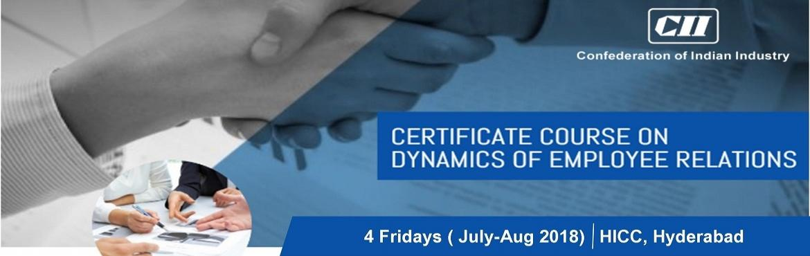 Book Online Tickets for Certificate Course on Dynamics of Employ, Hyderabad. Employee Relationship Management is essential in today's competitive business world. Building and maintaining healthy employee relations is a key requirement for any business to succeed. The changing paradigm has led to organisations viewing Em