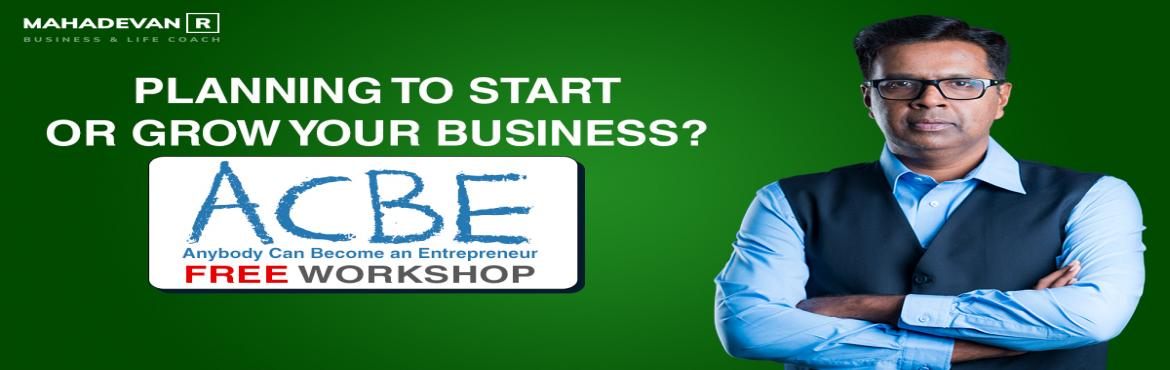 Book Online Tickets for Anyboday Can Become an Entrepreneur by M, Navi Mumba. ACBE is a 3 hours workshop about what it takes to be a successful entrepreneur. Nearly 90% of the businesses close shop in the first 3 years. Why is that? People start a business with passion, but is that enough? Learn the basics and create the busin