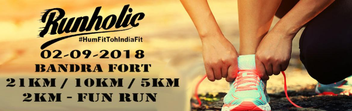 Book Online Tickets for RunHolic India Run 2018, Mumbai. #HumFitTohIndiaFit Read out the Description and Rules clearly before Registering for the RunHolic India Run. 1. Participants will be minimum 8 years old and maximum 70 years old to participate in the Run. 2. Select your T shirt size wisely, once subm