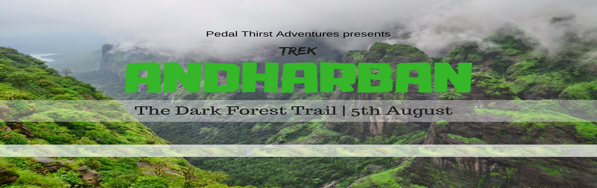 Book Online Tickets for Andharban Trek (Friendship Day special), Mumbai. About Andharban : The trek through Andharban is one of the most refreshing treks in the Sahyadri region. The name 'Andharban' is a compound word, coming from Andhar, meaning 'dark', and ban, which means 'forest'. L