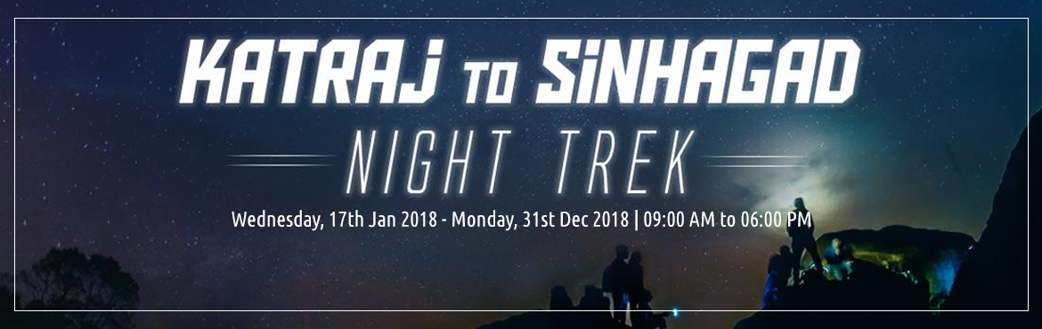 "Book Online Tickets for Katraj to Sinhagad Night Trek, Pune. Katraj to Sinhagad or as we call it ""K2S"" is a popular night trek for professional trekkers, amateurs and newbie's. The route starts from the Katraj Tunnel Top (new), travels through a series of mountains and hills (more than 1"