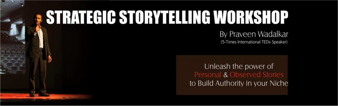 Book Online Tickets for Strategic Storytelling Workshop, Mumbai. In just 2 days together, you'll discover your signature story which will differentiate you from others. You will Learn and practise the three most critical aspects of strategic storytelling  1. Finding stories from your life and surrounding  2.