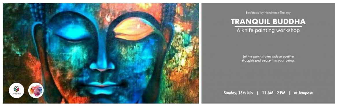 Book Online Tickets for TRANQUIL BUDDHA - A knife painting works, Hyderabad.   Founded by Artist Ruchi Bagrecha, a self taught artist and art enthusiast, Handmade Therapy is an inclusive community of art lovers. An initiative that fosters a fun and non-judgmental environment, it inspires everyone to enjoy the process of