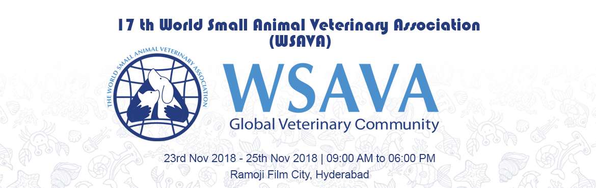 Book Online Tickets for WSAVA 2018, Hyderabad. It is our privilege to inform you that the 10 th National Symposium on Companion AnimalPractice and 17 th World Small Animal Veterinary Association (WSAVA) Continuing Education (CE) Program is scheduled to be held on 23 rd to 25 th November 2018