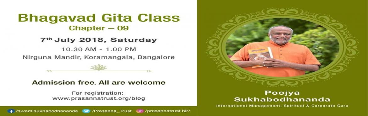 Book Online Tickets for Bhagavad Gita Class, Bengaluru.  Please join us for the free Gita class on 7th July 2018 by corporate guru Swami Sukhabodhananda at Nirguna Mandir.