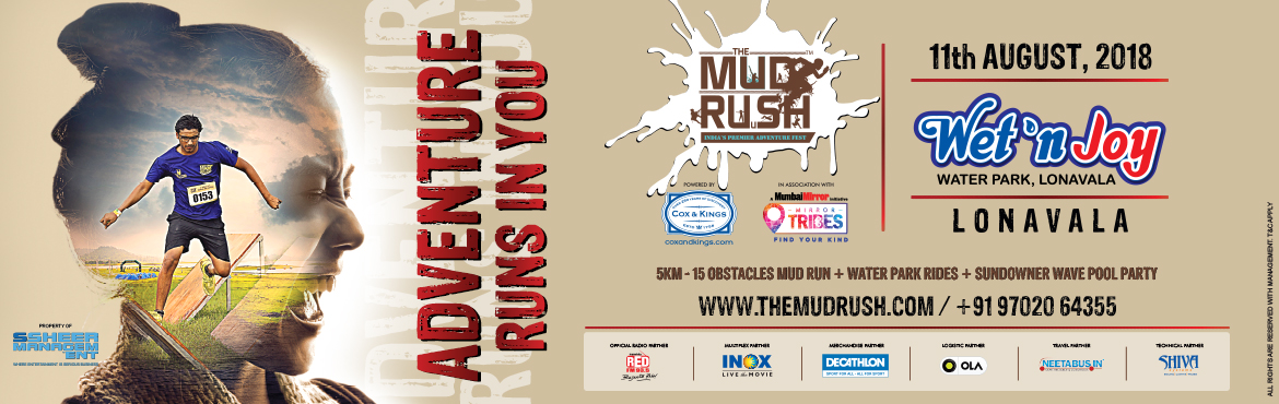 Book Online Tickets for The Mud Rush 2018, Mumbai. Do the words \'adventure sports\' stir you up?      Does an adrenaline rush keep you going?The perfect opportunity to indulge in a mind-blowing adventure is right here at your doorstep!!!We are Asias first mud run we are The Mud Rush!As a one-of-a-ki