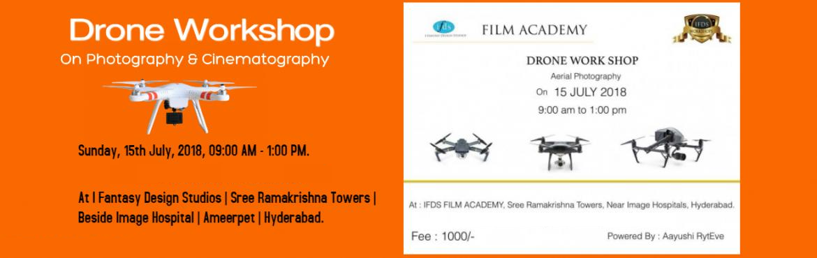 Book Online Tickets for Drone Workshop - Aerial Photography and , Hyderabad.   Drone workshop on Aerial Photography & Cinematography:   IFDS Academy presents and Aayushi RytEve powered by the kicking off with the Drones Aerial photography and Cinematography workshop. Are you looking to learn, learn how to safely