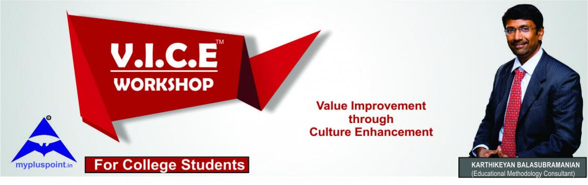 Book Online Tickets for V.I.C.E Workshop, Coimbatore. V.I.C.E Workshop (For College Students) V.I.C.E Event is a one day workshop to create an awareness on \
