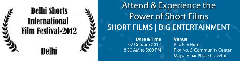 Book Online Tickets for Delhi Short International Film Festival-, NewDelhi.  DSIFF-2012 aims to showcase work of established & aspiring filmmakers in the form of shortfilms, animations, documentaries & music videos. This year festival will mark the celebrationof 100 years of Indian cinema. Festival will featur