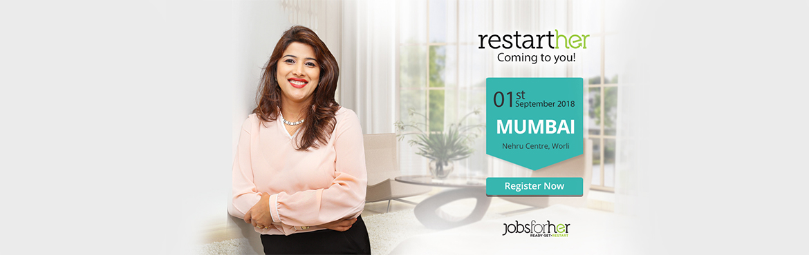Book Online Tickets for Women Only Career Fair - Free Walk-in fo, Mumbai. RestartHer 2018: Women only Career Fair   Diversity-friendly giants of the corporate world and women who want to restart will come together under one roof this September for our flagship event, RestartHer.   An exciting and diverse mix of