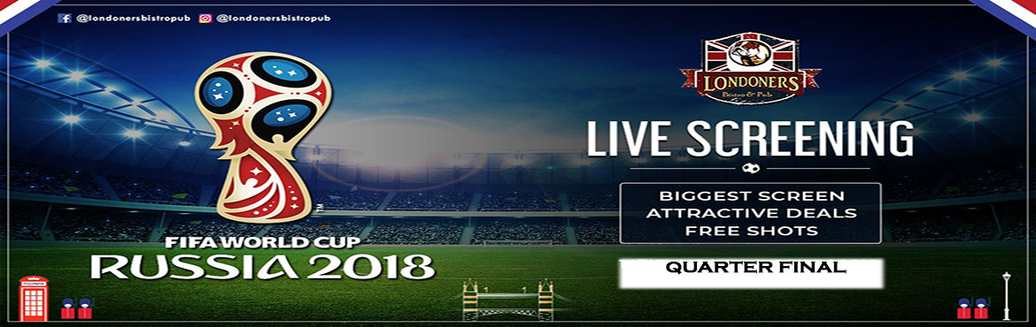 Book Online Tickets for FIFA WORLD CUP 2018 QUATER FINAL AT LOND, New Delhi.  FIFA QUARTER FINALS ARE HERE   SWEDEN vs ENGLAND - 7:30 pm onwards   RUSSIA vs CROATIA - 11:30 pm onwards    Catch all 2018 FIFA World Cup games live in big screens, together with your ice cold Beer and enjoy special of