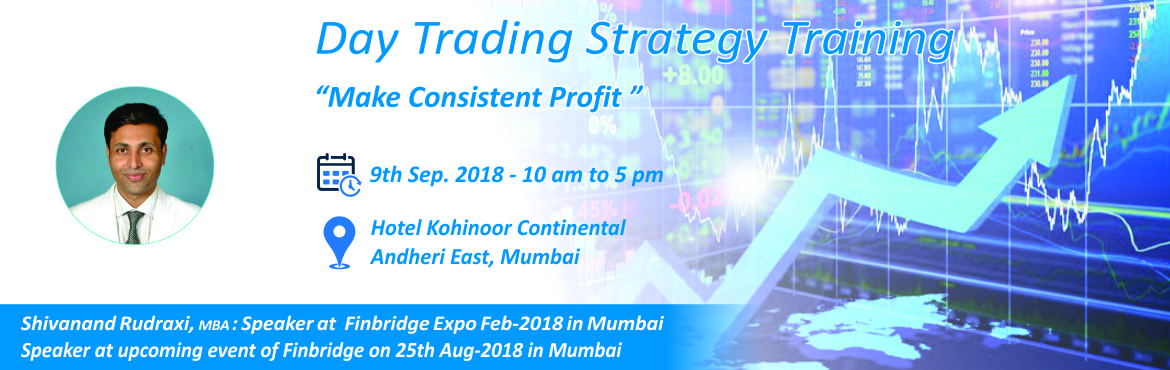 Book Online Tickets for Stock market trading , Mumbai. Profile of the Trainer : Shivanand Rudraxi started his journey in to investment world at the early age of 14, as his uncle was a stock broker, he was a speaker at Finbridge Expo in Feb 2018 Mumbai and Speaker at UPCOMING event of Finbridge on 25th Au