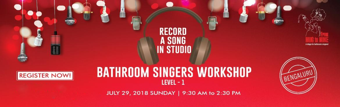 Book Online Tickets for Bathroom Singers Workshop - Level One, Bengaluru. A fun filled workshop for the Forgotten/Lost/Hidden/Budding/Serious Singer in You! You can sing in any Language/Genre. Age no bar!   From Mug to Mike\' primer workshop is an introduction to professional singing. >You will be introduced to: 1)