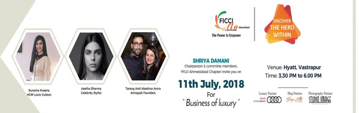 Book Online Tickets for Business of Luxury, Ahmedabad.