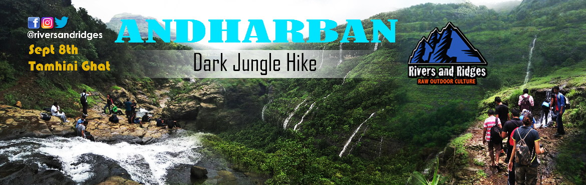 Book Online Tickets for The Dark Jungle Hike - Andharban, Mumbai. Dear Adventurists,Can you keep yourself away from social media for a day? Because from the moment you get into the forest like Andharban and till the time you get out you will be pleased not to have dithered by technology, for the forest will speak t