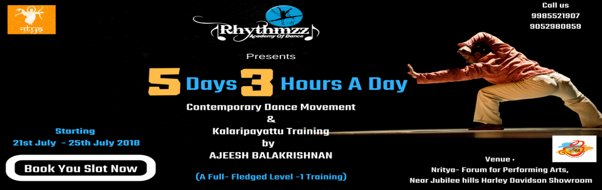 Book Online Tickets for Contemporary Dance and  Movement Level 1, Hyderabad. A Detailed Level -1 Training into the sights of Contemporary Dance, Kalaripayattu (Martial art form) and Movement  by highly qualified trainer Mr. Ajeesh Balakrishnan with a experience of more than 20 years in the field of dance,He is mainly int