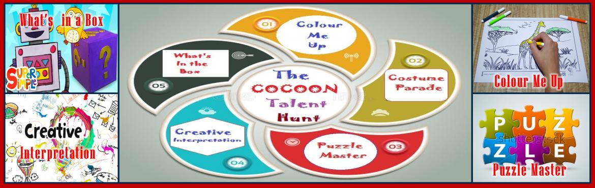 Book Online Tickets for The COCOON Talent Hunt - July 2018, Chennai. The COCOON Learning Center, a multidimentional Skill Development cum Activity Centeris organisingTalent Hunt July 2018forChildren.  Date : 14th July 2018 @ 4:00 - 6:00 PM 1. Colour Me Up : 2-5 Yrs. 2. Costume Parade : 2