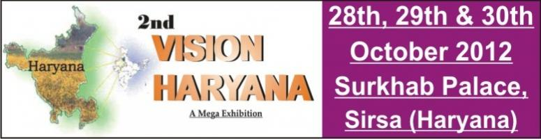 """Book Online Tickets for 2nd VISION HARYANA 2012, Other.  Sub: To Participate in """"2ndVision Haryana 2012"""" A Mega Exhibition on Agriculture,  Farm Tools & Practices, Horticulture & Food Processing  Dear Sir, Friendz Exhibition & Promotions is formed by a highl"""