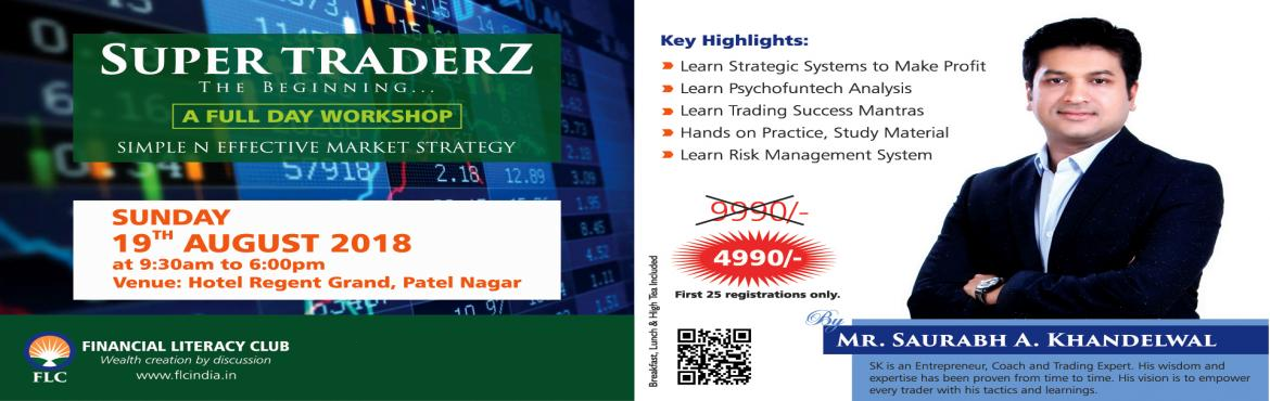 Book Online Tickets for SUPERTRADERZ - THE BEGINNING, New Delhi.  A FULL DAY WORKSHOP ON PYCHOFUNTECH ANALYSIS IN STOCK MARKETS. THIS WORKSHOP WILL HELP BEGINNERS AS WELL AS INVESTORS WHO WANT TO ESTABLISH A STRONG FOOT-HOLD IN MARKETS . AN INNOVATIVE 3-PRONG STRATEGY ON INVESTING.