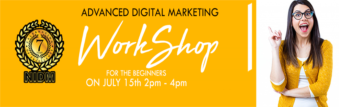 Book Online Tickets for Free Workshop on Advanced Digital Market, Bengaluru.   Free Workshop on Advanced Digital Marketing For Beginners   National Institute of Digital Marketing - Koramangala   Location: Koramangala, Near Sony World Signal, Opp MTR   Date: 15th July 2018 at 2pm to 4pm   TOPICS COVERE